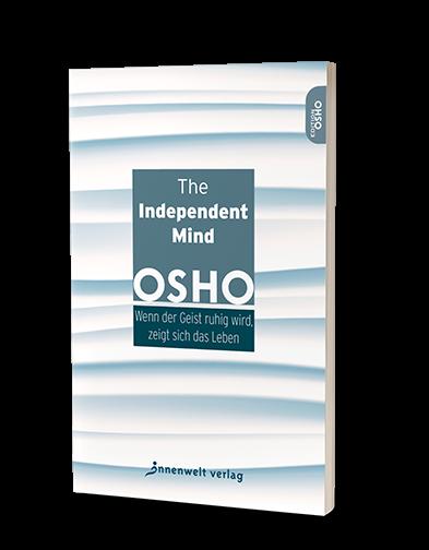 Cover The Independent Mind - Wenn der Geist ruhig wird, zeigt sich das Leben