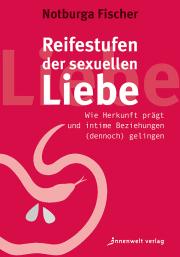 Cover Reifestufen der sexuellen Liebe - Wie Herkunft prägt und intime Beziehungen (dennoch) gelingen