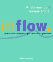 Cover Im Flow - Verbindliche Beziehungen leben und gestalten von Krishnananda und Amana Trobe