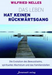 Cover - Das Leben hat keinen Rückwärtsgang von Wilfried Nelles
