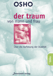 Cover Der Traum von Mann und Frau - Über die Auflösung der Dualität von Osho