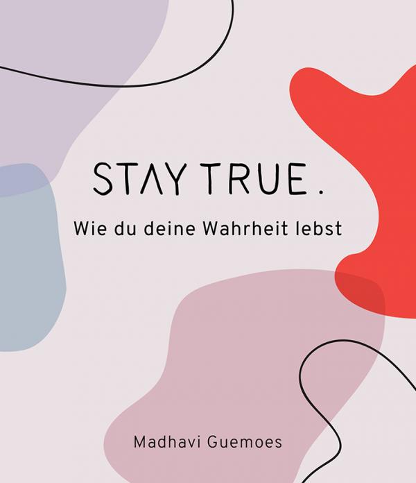 Cover Stay true. - Wie du deine Wahrheit lebst