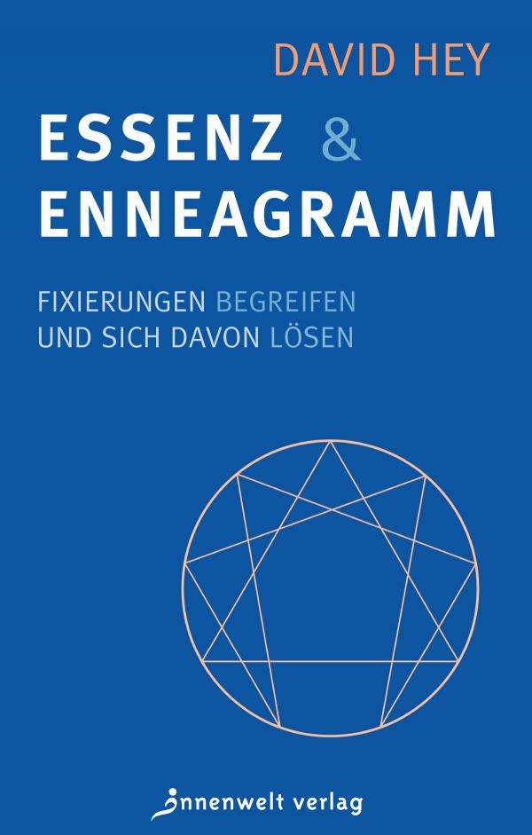 Cover Essenz und Enneagramm - Fixierungen begreifen und sich davon lösen von David Hey