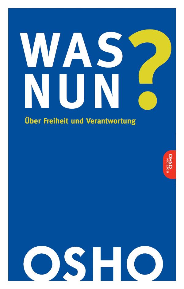 Cover Was nun? - Freiheit und Verantwortung von Osho