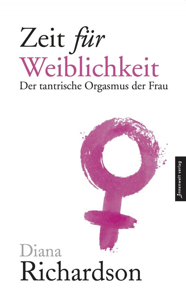 Cover Zeit für Weiblichkeit - Der tantrische Orgasmus der Frau von Diana Richardson